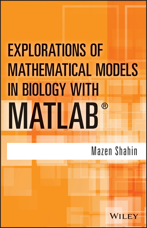 Mazen Shahin Explorations of Mathematical Models in Biology with MATLAB цена