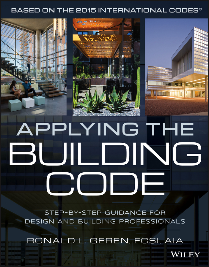 лучшая цена Ronald Geren L. Applying the Building Code. Step-by-Step Guidance for Design and Building Professionals