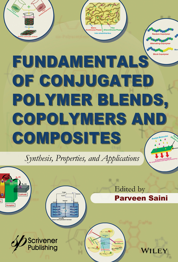 Parveen Saini Fundamentals of Conjugated Polymer Blends, Copolymers and Composites. Synthesis, Properties, and Applications vikas mittal high performance polymers and engineering plastics