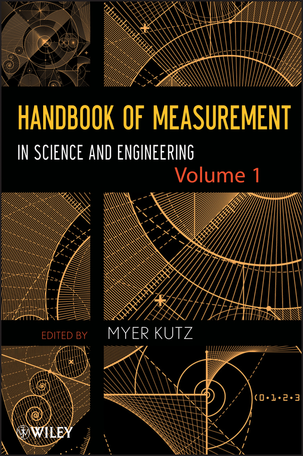 Myer Kutz Handbook of Measurement in Science and Engineering, Volume 1 selected books and journals in science and engineering