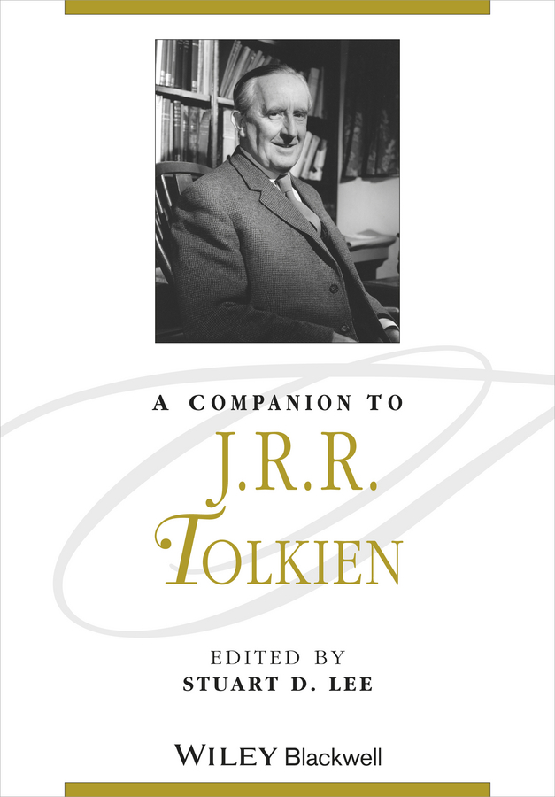 Stuart Lee D. A Companion to J. R. R. Tolkien stuart lee d a companion to j r r tolkien