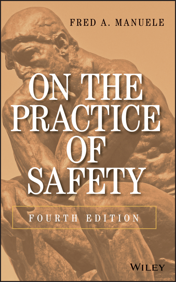 Fred Manuele A. On the Practice of Safety towards improving health and safety practices in construction