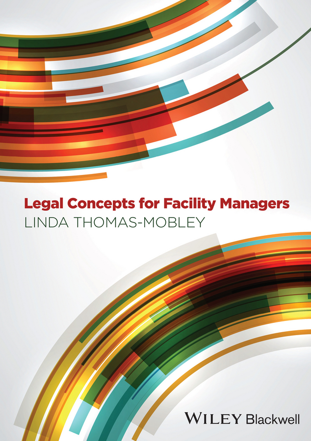 Linda Thomas-Mobley Legal Concepts for Facility Managers the facility