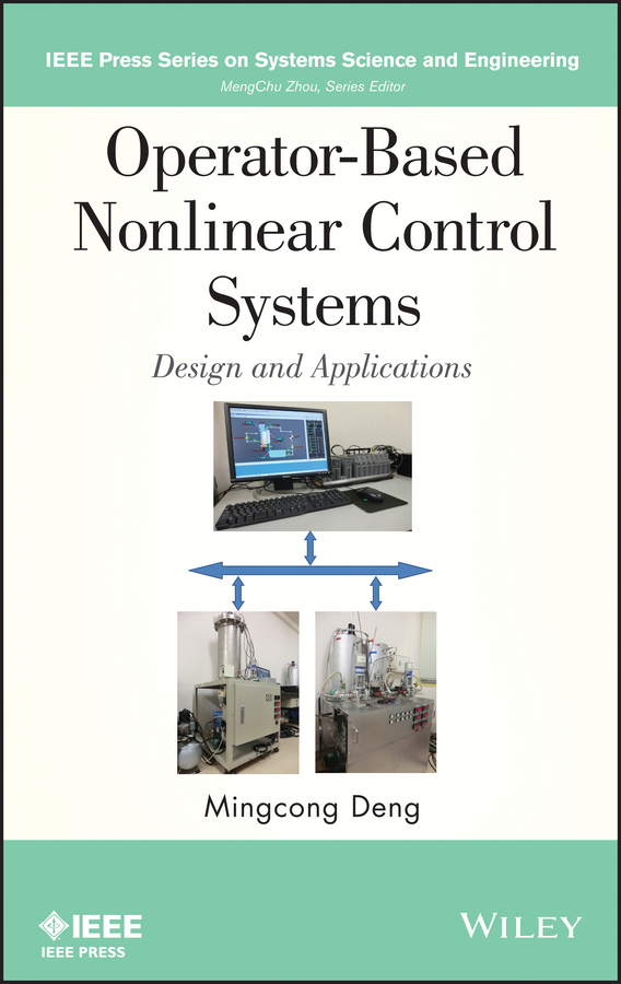 Mingcong Deng Operator-Based Nonlinear Control Systems Design and Applications