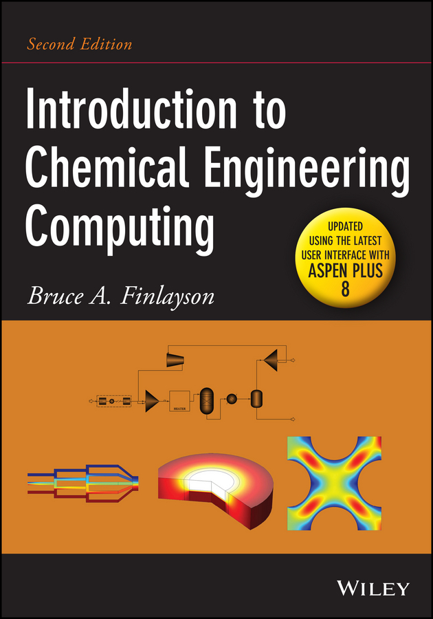 Bruce Finlayson A. Introduction to Chemical Engineering Computing mathieu mory fluid mechanics for chemical engineering