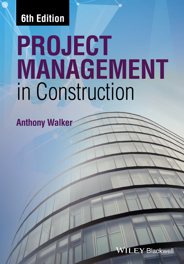 Anthony Walker Project Management in Construction radosavljevic milan construction management strategies a theory of construction management isbn 9781119968474