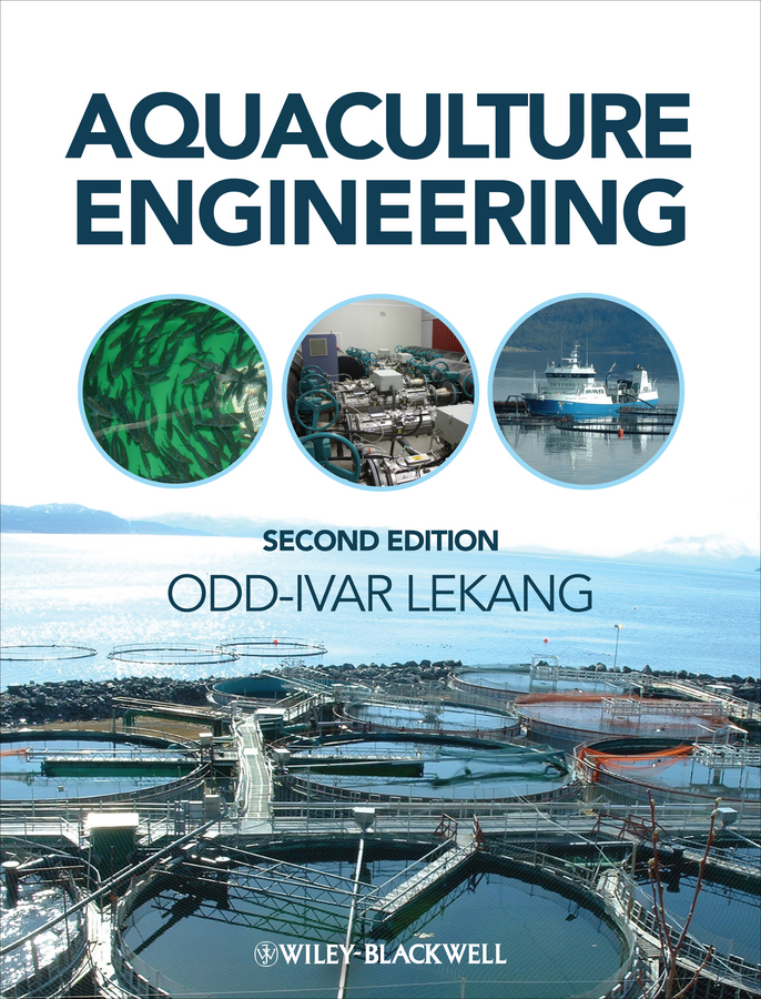Odd-Ivar Lekang Aquaculture Engineering colin nash the history of aquaculture