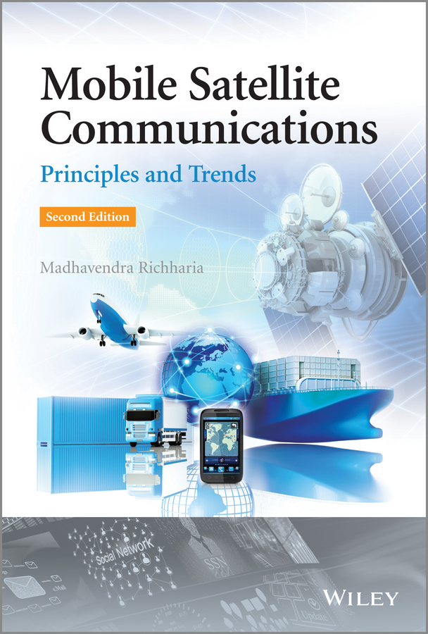 Madhavendra Richharia Mobile Satellite Communications. Principles and Trends