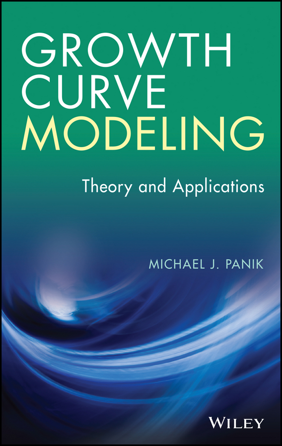 Michael Panik J. Growth Curve Modeling. Theory and Applications все цены