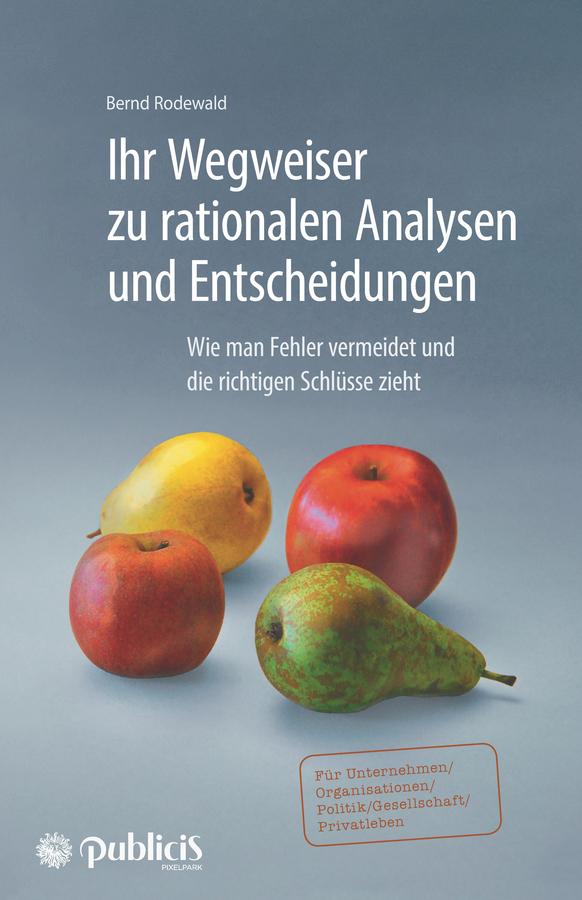 Bernd Rodewald Ihr Wegweiser zu rationalen Analysen und Entscheidungen. Wie man Fehler vermeidet und die richtigen Schlüsse zieht stefanie widmann zukunftsmodell kooperation leitgedanken und erfolgskriterien für unternehmen und organisationen