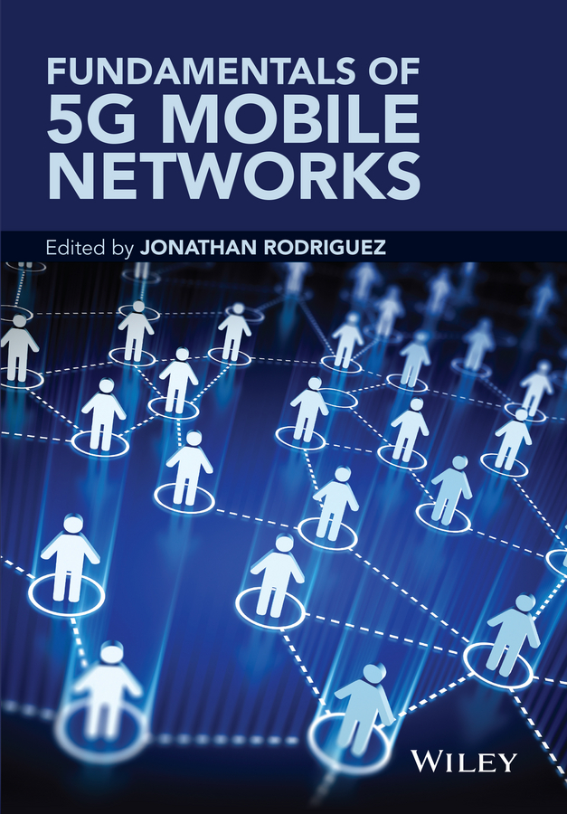 Jonathan Rodriguez Fundamentals of 5G Mobile Networks ayman elnashar practical guide to lte a volte and iot paving the way towards 5g