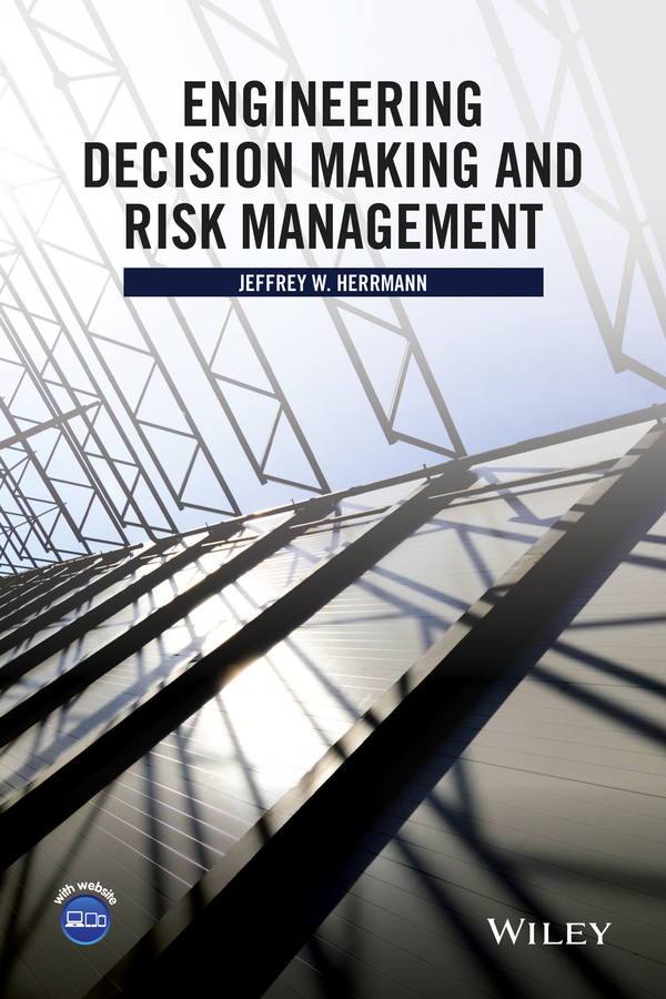 Jeffrey Herrmann W. Engineering Decision Making and Risk Management surafel mamo woldegbrael flood forecasting conterol and modeling for flood risk management systems