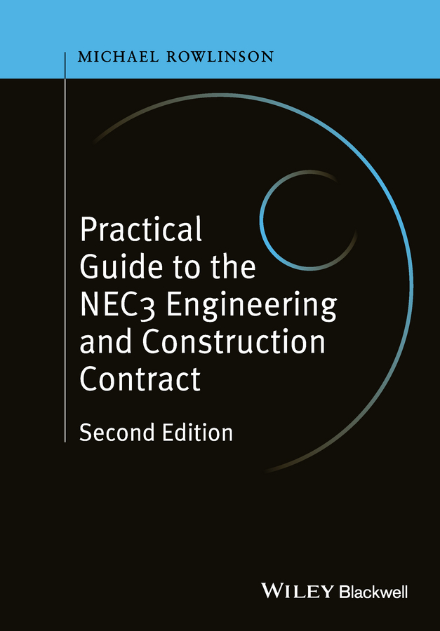 Michael Rowlinson Practical Guide to the NEC3 Engineering and Construction Contract
