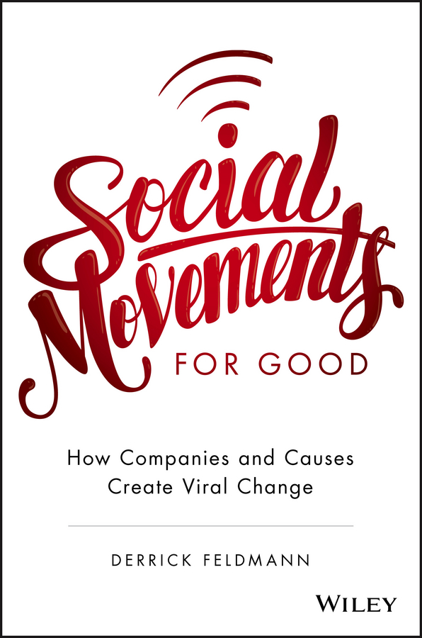 Derrick Feldmann Social Movements for Good: How Companies and Causes Create Viral Change new good working original for lg42lw5700 eax64294002 board