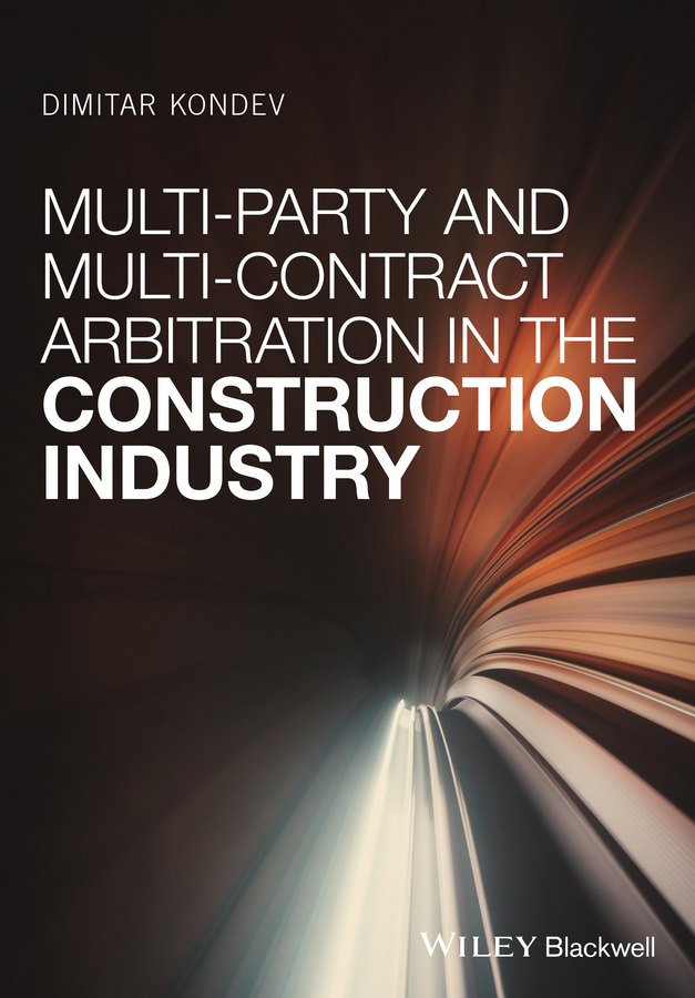 Dimitar Kondev Multi-Party and Multi-Contract Arbitration in the Construction Industry multi ноутбуки