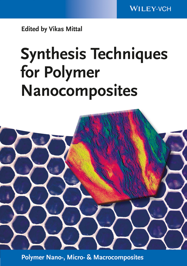 Vikas Mittal Synthesis Techniques for Polymer Nanocomposites vikas mittal characterization techniques for polymer nanocomposites