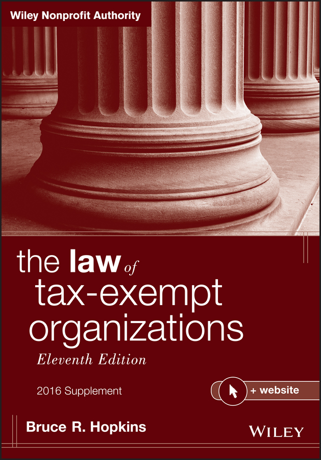 Bruce Hopkins R. The Law of Tax-Exempt Organizations + Website, Eleventh Edition, 2016 Supplement