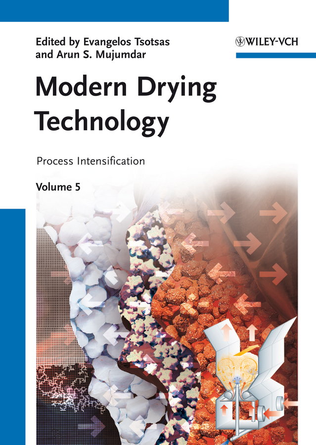 Evangelos Tsotsas Modern Drying Technology, Volume 5. Process Intensification цены