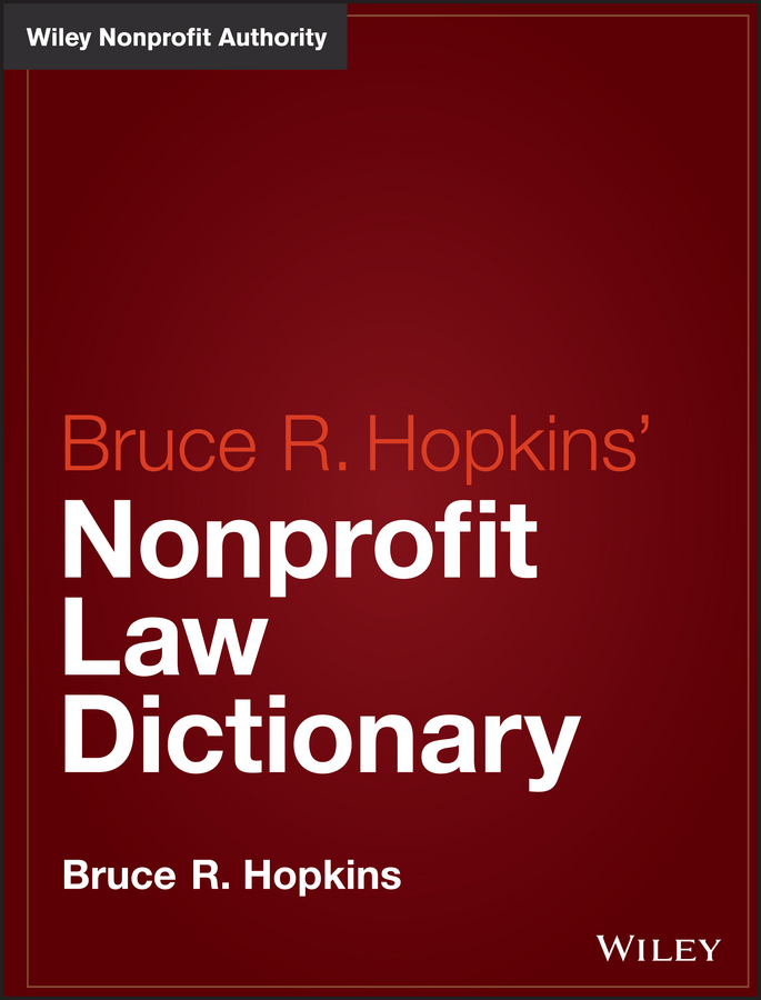Bruce Hopkins R. Hopkins' Nonprofit Law Dictionary