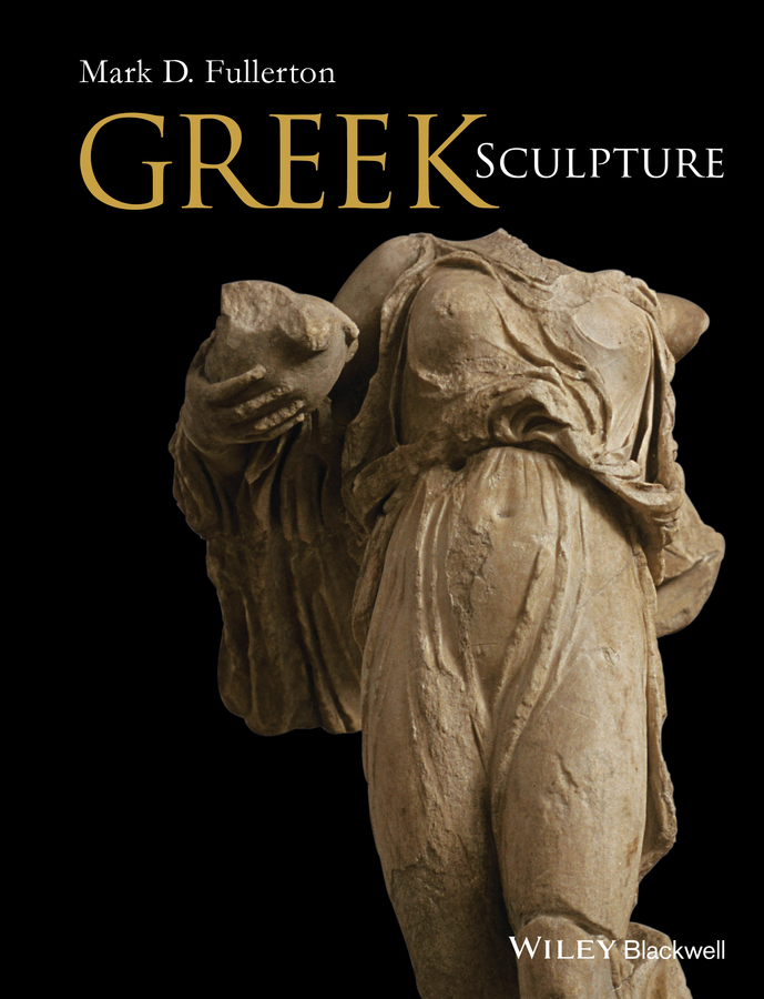 Mark Fullerton D. Greek Sculpture landscape at the end of the century