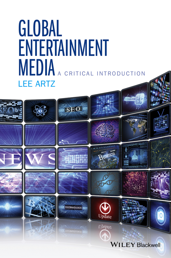 Lee Artz Global Entertainment Media: A Critical Introduction silvia tony power performance multimedia storytelling for journalism and public relations