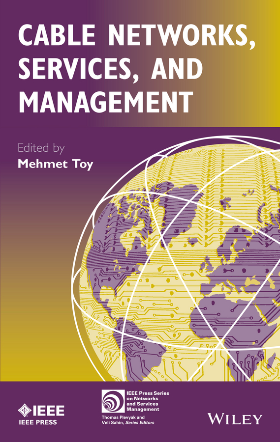 Mehmet Toy Cable Networks, Services, and Management