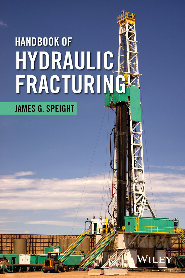James Speight G. Handbook of Hydraulic Fracturing
