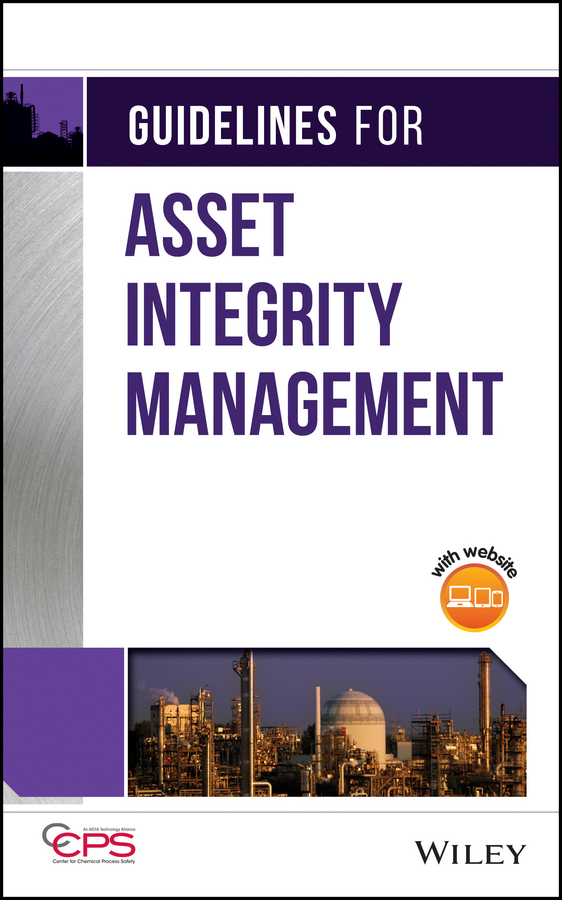 CCPS (Center for Chemical Process Safety) Guidelines for Asset Integrity Management ccps center for chemical process safety guidelines for managing process safety risks during organizational change