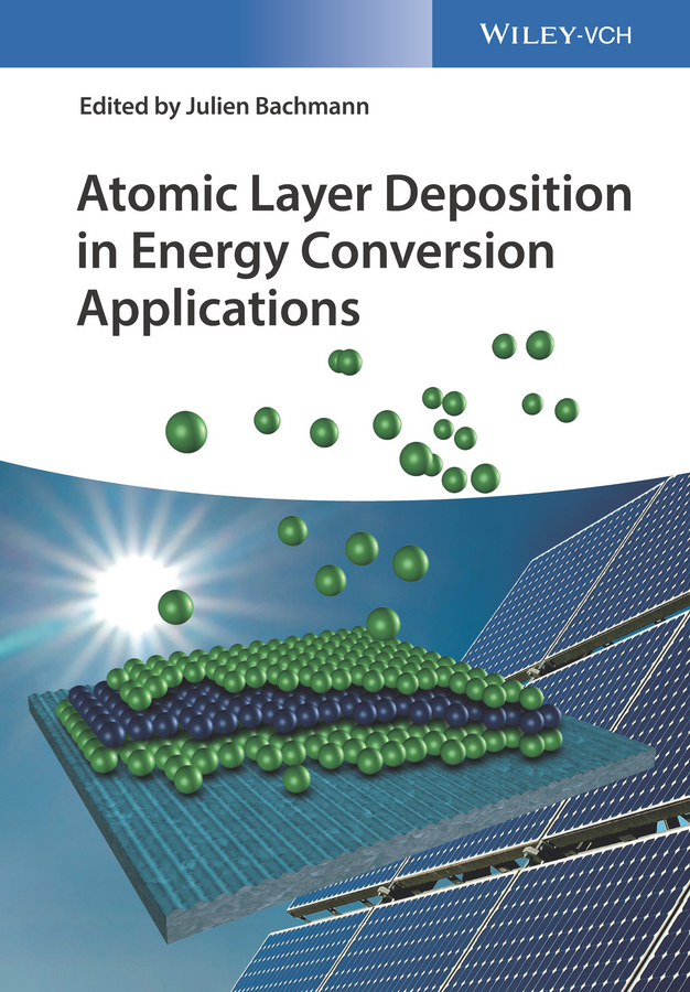 Julien Bachmann Atomic Layer Deposition in Energy Conversion Applications