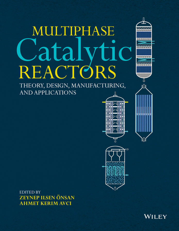 Ahmet Avci Kerim Multiphase Catalytic Reactors. Theory, Design, Manufacturing, and Applications недорго, оригинальная цена