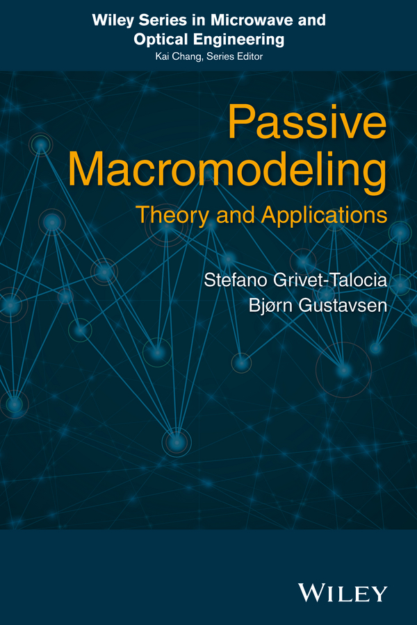 Bjorn Gustavsen Passive Macromodeling. Theory and Applications цена и фото