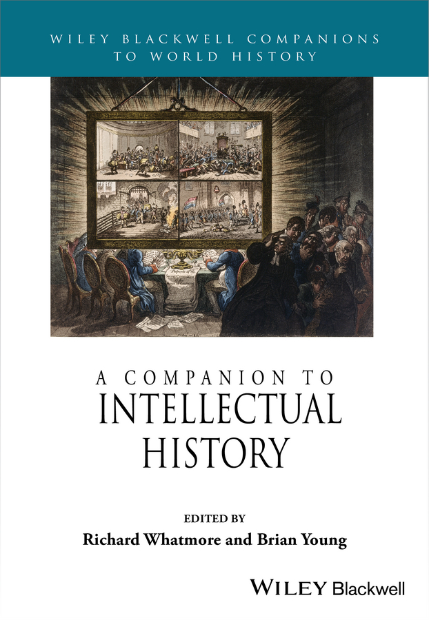Brian Young A Companion to Intellectual History mathews shailer the spiritual interpretation of history