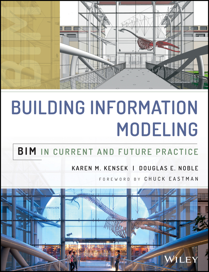 Karen Kensek Building Information Modeling. BIM in Current and Future Practice