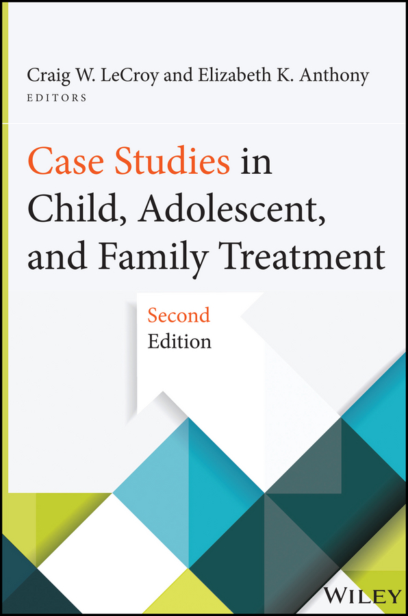 Craig LeCroy W. Case Studies in Child, Adolescent, and Family Treatment недорго, оригинальная цена