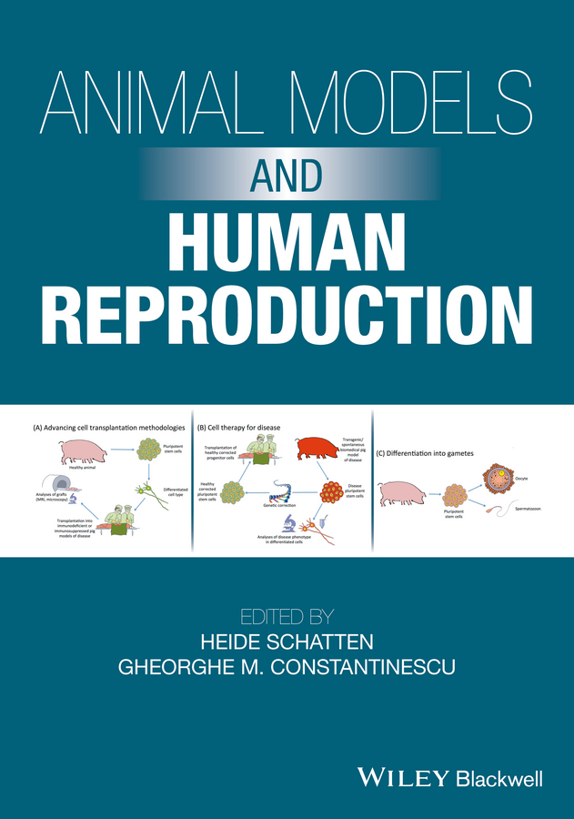Heide Schatten Animal Models and Human Reproduction. Cell and Molecular Approaches with Reference to Human Reproduction