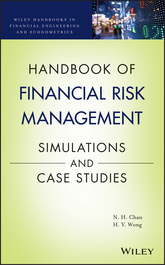 Ngai Chan Hang Handbook of Financial Risk Management. Simulations and Case Studies