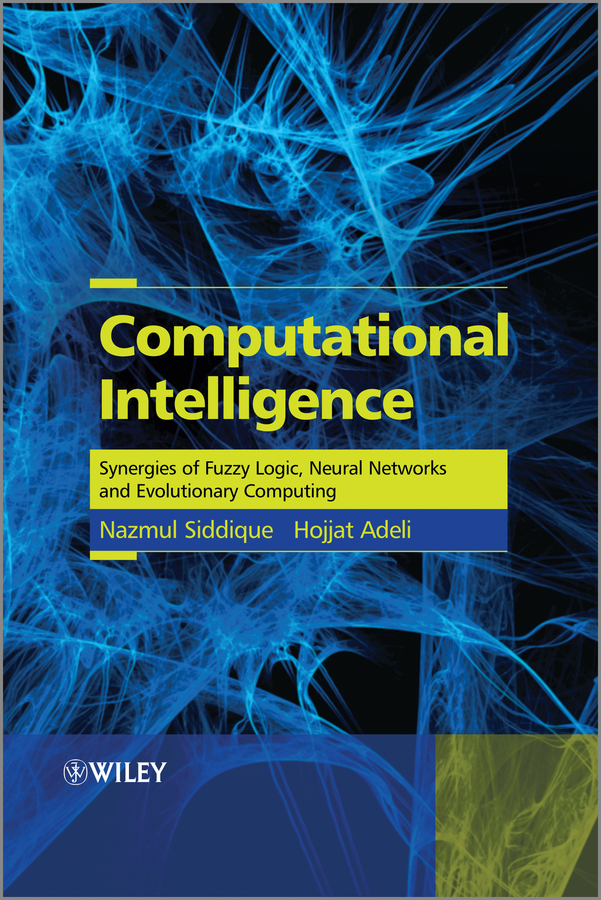 Hojjat Adeli Computational Intelligence. Synergies of Fuzzy Logic, Neural Networks and Evolutionary Computing недорго, оригинальная цена