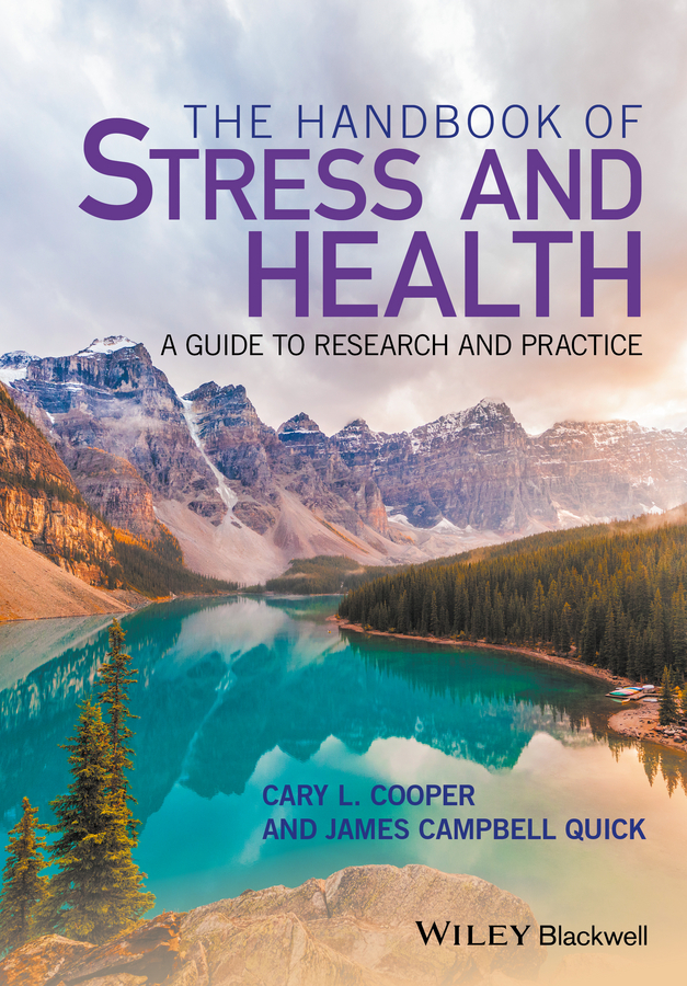 Cary L. Cooper The Handbook of Stress and Health. A Guide to Research and Practice international perspectives on teacher stress