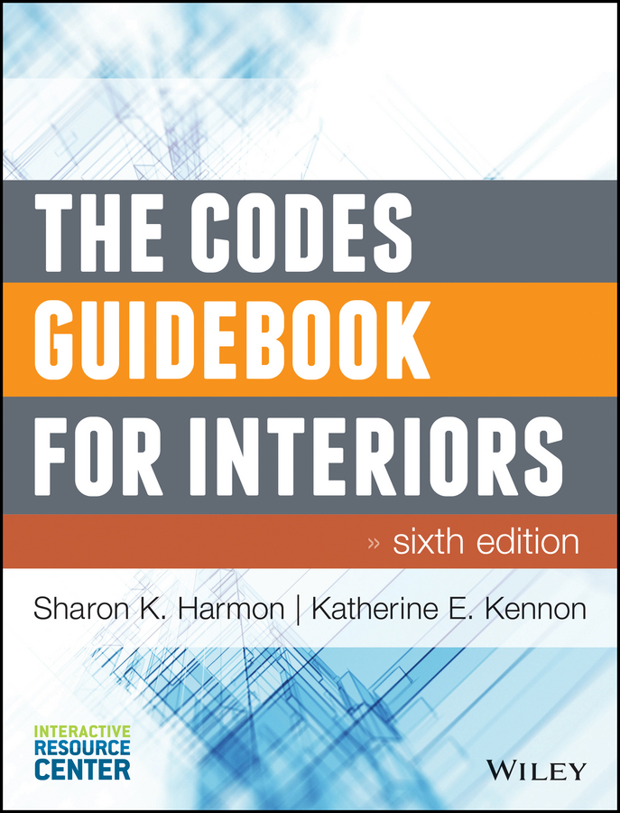Katherine Kennon E. The Codes Guidebook for Interiors katherine kennon e the codes guidebook for interiors