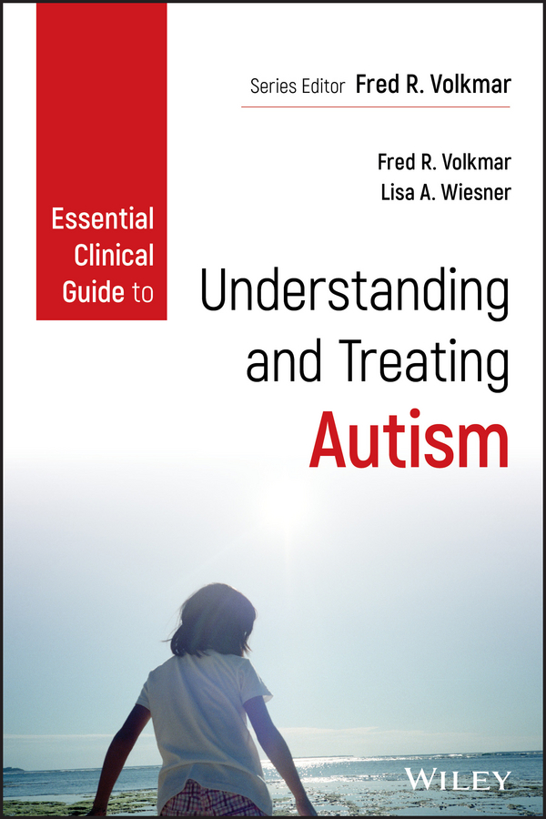 Fred Volkmar R. Essential Clinical Guide to Understanding and Treating Autism все цены
