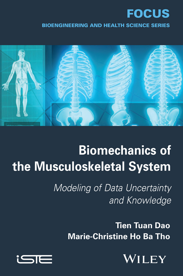 лучшая цена Tien Dao Tua Biomechanics of the Musculoskeletal System. Modeling of Data Uncertainty and Knowledge