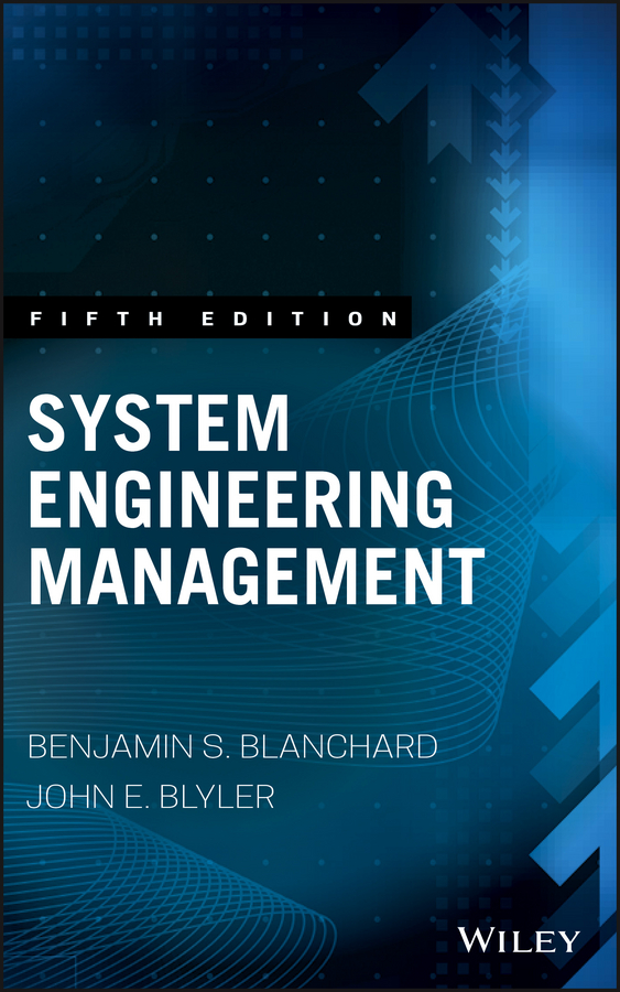 Benjamin Blanchard S. System Engineering Management eric rebentisch integrating program management and systems engineering methods tools and organizational systems for improving performance