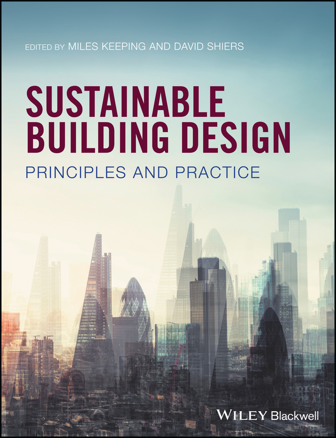 Miles Keeping Sustainable Building Design. Principles and Practice a lyric architecture selected works of john malick and associates