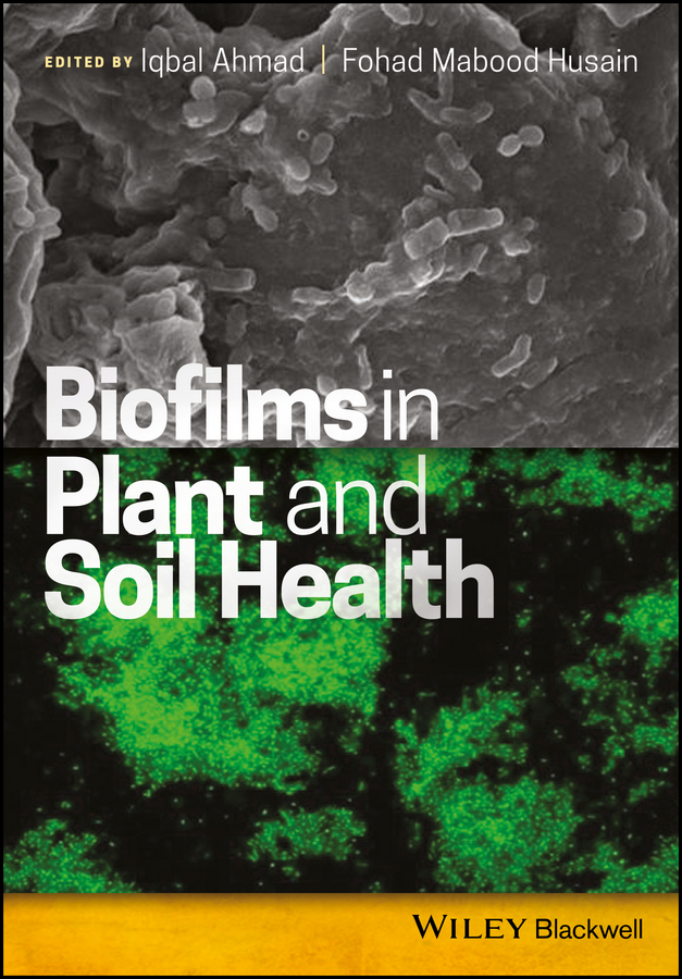 Iqbal Ahmad Biofilms in Plant and Soil Health все цены