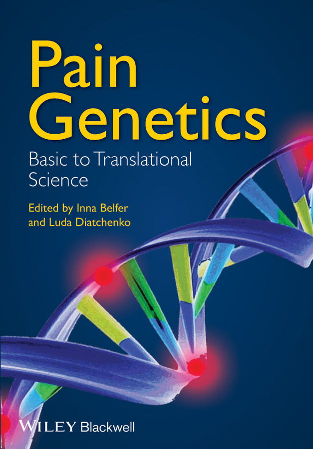Inna Belfer Pain Genetics. Basic to Translational Science