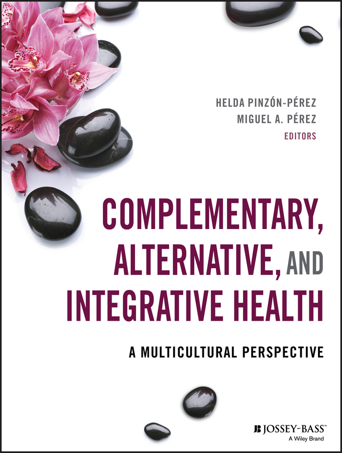 Helda Pinzon-Perez Complementary, Alternative, and Integrative Health. A Multicultural Perspective fundamentals and practices in colouration of textiles