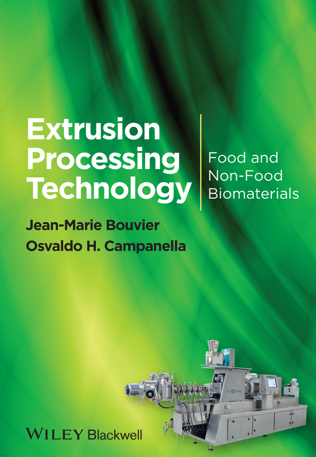 Jean-Marie Bouvier Extrusion Processing Technology. Food and Non-Food Biomaterials