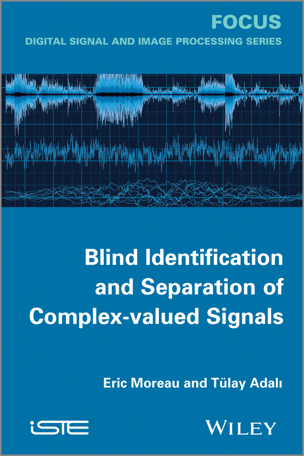 Tulay Adali Blind Identification and Separation of Complex-valued Signals все цены