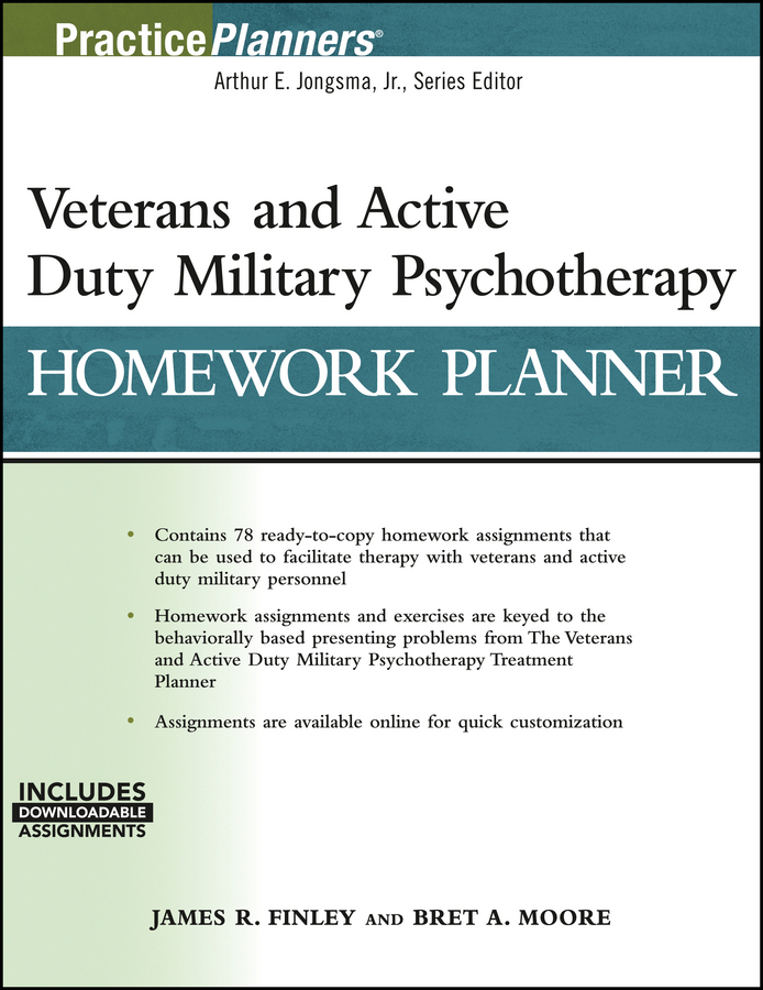 Arthur E. Jongsma, Jr. Veterans and Active Duty Military Psychotherapy Homework Planner