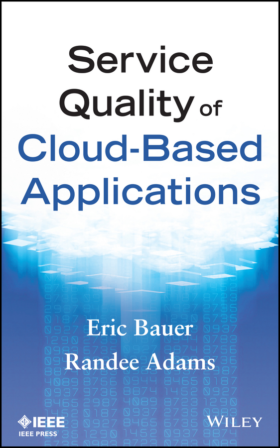 Eric Bauer Service Quality of Cloud-Based Applications anslyn eric v chemosensors principles strategies and applications